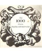 Az 1000 éves Székesfehérvár - Kovács Péter, Kralovánszky Alán, F. Petres Éva, Sulyok Jenő