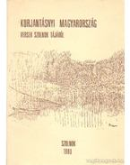 Kurjantásnyi Magyarország (dedikált) - Szurmay Ernő
