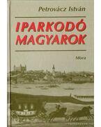 Iparkodó magyarok - Petrovácz István