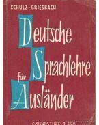Deeutsche Sprachlehre für Auslander 1. - Griesbach,Heinz, Schulz,Dora