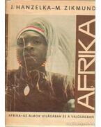 Afrika az álmok világában és a valóságban - Hanzelka, Jirí, Zikmund, Miroslav