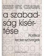 A szabadság kísértése (dedikált) - Kiss Gy. Csaba