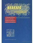 Bérezés-ösztönzés - Takács György, Hámori Antal, Pongrácz László-Őri János