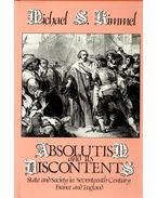 Absolutism  and Its Discontents – State and Society in Seventeenth-Century France and England - KIMMEL, MICHAEL S,