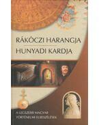 Rákóczi harangja, Hunyadi kardja - Kindelmann Győző