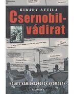 Csernobil-vádirat (dedikált) - Kirády Attila