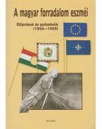 A magyar forradalom eszméi - Király Béla, Congdon, Lee W.