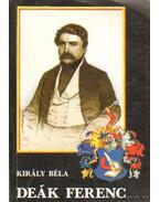 Deák Ferenc - Király Béla