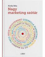 Nagy marketing szótár - Király Béla