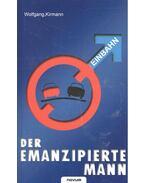 Der emanzipierte Mann - KIRMANN, WOLFGANG