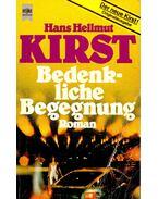 Bedenkliche Begegnung - Kirst, Hans Hellmut