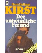 Der unheimliche Freund - Kirst, Hans Hellmut