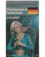 What became of Gunner Asch - Kirst, Hans Hellmut
