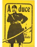 A duce - Kis Aladár