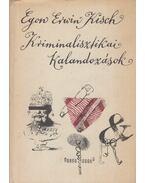Kriminalisztikai kalandozások - Kisch, Egon Erwin