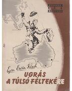 Ugrás a túlsó féltekére - Kisch, Egon Erwin