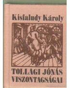 Tollagi Jónás viszontagságai - Kisfaludy Károly