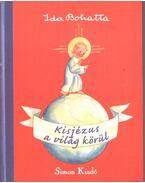 Kisjézus a világ körül - Ida Bohatta