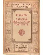 A magyar társadalomtan története - Kiss Albin
