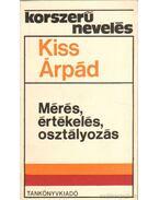 Mérés, értékelés, osztályozás - Kiss Árpád