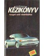 Rendhagyó kézikönyv nyugati autó vásárlásához - Kiss Csaba, Bóta Gábor