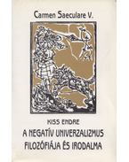 A negatív univerzalizmus filozófiája és irodalma - Kiss Endre