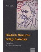 Friedrich Nietzsche evilági filozófiája - Kiss Endre