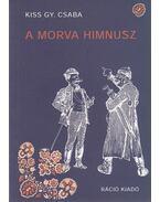 A morva himnusz - Kiss Gy. Csaba