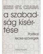 A szabadság kísértése - Kiss Gy. Csaba