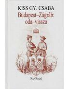 Budapest-Zágráb: oda-vissza - Kiss Gy. Csaba