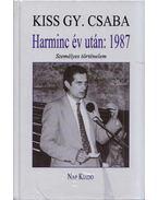Harminc év után - Kiss Gy. Csaba