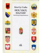Hol vagy, hazám? (dedikált) - Kiss Gy. Csaba