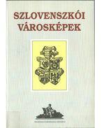 Szlovenszkói városképek - Kiss Gy. Csaba