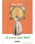 Az asszony napba öltözik - Kiss Irén