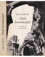 Ebek harmincadján - Kiss Károly