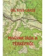 Magyar írók a térképről - Kiss Lajos