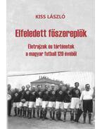 Elfeledett főszereplők - Kiss László