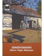 Zengővárkony - Míves Tojás Múzeum - Kiss Sándor