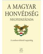 A Magyar Honvédség negyedszázada - Kiss Zoltán, Isaszegi János, Földesi Ferenc