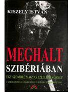 Meghalt Szibériában (dedikált) - Kiszely István
