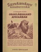 Oroszlánkaland Afrikában. - Kittenberger Kálmán, Sebők Imre