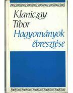 Hagyományok ébresztése (dedikált) - Klaniczay Tibor