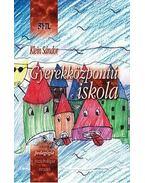 Gyerekközpontú iskola - Klein Sándor