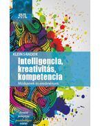Intelligencia, kreativitás, kompetencia - Módszerek és eredmények - Klein Sándor