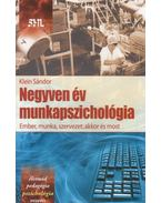Negyven év munkapszichológia - Klein Sándor