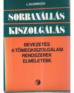 Sorbanállás, kiszolgálás - Kleinrock, Leonard