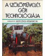 A szőlőművelés gépi technológiája - Klenczner Andrásné