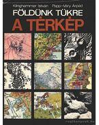 Földünk tükre a térkép - Klinghammer István, Papp-Váry Árpád