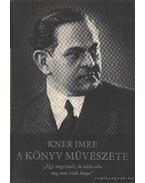 A könyv művészete - Kner Imre