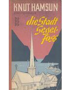 Die Stadt Segelfoss - Knut Hamsun